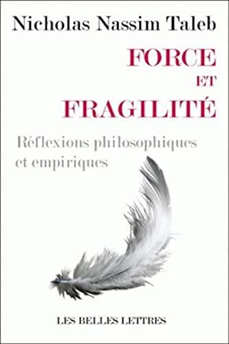 9782251443942: Force et fragilité: Réflexions philosophiques et empiriques