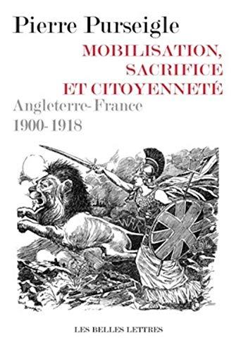 Mobilisation, sacrifice et citoyenneté: Purseigle, Pierre