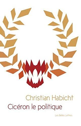 Cicéron le politique: Habicht, Christian