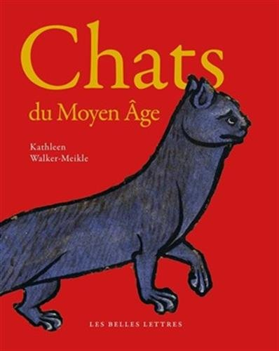 Chats du Moyen Age: Walker-Meikle, Kathleen