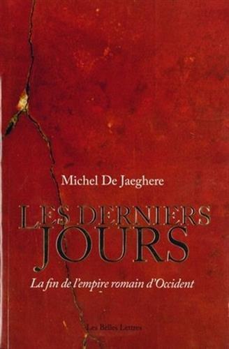 9782251445014: Les Derniers Jours. La fin de l'empire romain d'Occident (Romans, Essais, Poesie, Documents) (French Edition)