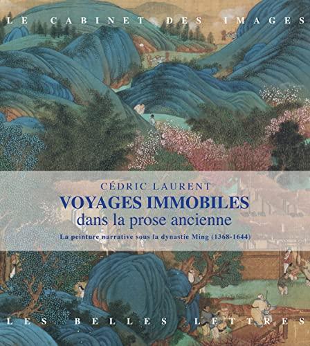 Voyages immobiles. La peinture narrative sous la: Laurent, Cédric