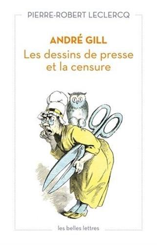 ANDRE GILL -LES DESSINS DE PRESSE ET LA: LECLERCQ PIERRE ROBE