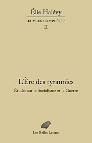 9782251445533: L'Ère des tyrannies - Études sur le Socialisme et la Guerre: OEuvres complètes, tome I