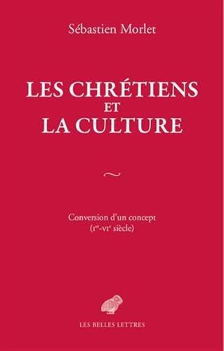 CHRETIENS ET LA CULTURE -LES-: MORLET SEBASTIEN