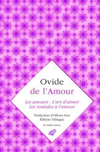 9782251445885: Ovide, De L'amour: Les Amours, L'art D'aimer, Les Remedes a L'amour (Romans, Essais, Poesie, Documents) (French Edition)