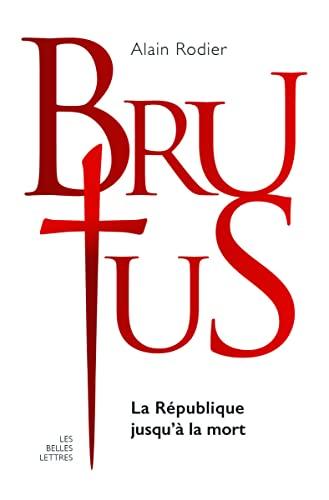 La Veritable Histoire de Brutus: La Republique