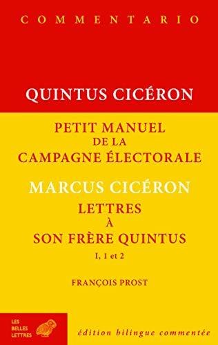 9782251446592: Petit manuel de la campagne électorale et Lettres à son frère Quintus