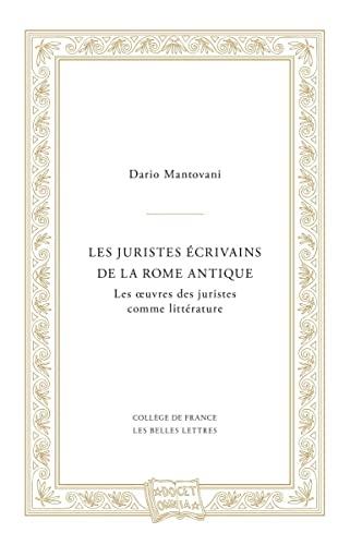 9782251448138: Les Juristes Ecrivains De La Rome Antique: Les Oeuvres Des Juristes Comme Litterature: Les œuvres des juristes comme littérature: 3