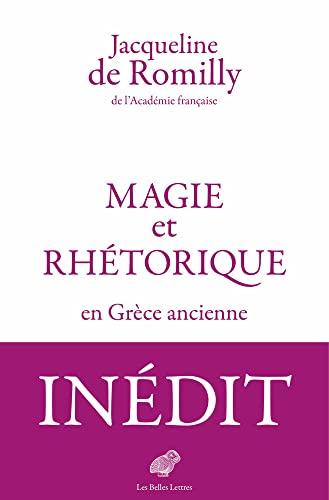 9782251448879: Magie Et Rhetorique En Grece Ancienne
