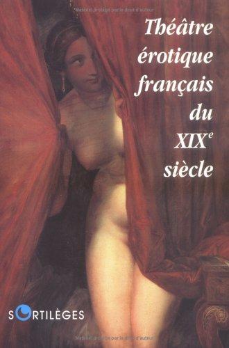 9782251491028: Théâtre érotique français du XIXe siècle