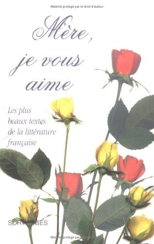 9782251491295: MERE JE VOUS AIME. Les plus beaux textes de la littérature française
