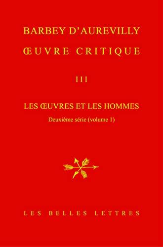 uvre Critique III Les Œuvres et les Hommes, deuxième série (volume 1): Jules Amédée ...