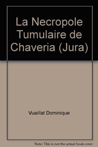 9782251601892: La Necropole Tumulaire de Chaveria (Jura)