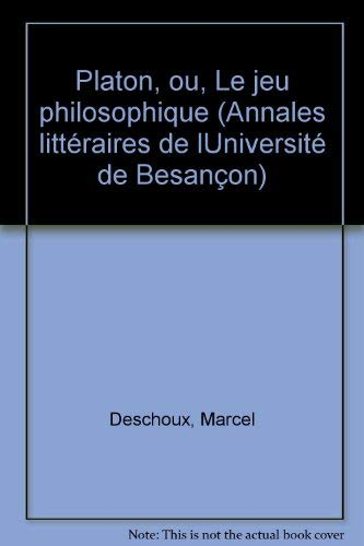 9782251602431: Platon, ou, Le jeu philosophique (Annales litteraires de l'Universite de Besancon) (French Edition)