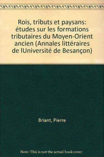 Rois, tributs et paysans: Etudes sur les formations tributaires du Moyen-Orient ancien (Annales ...