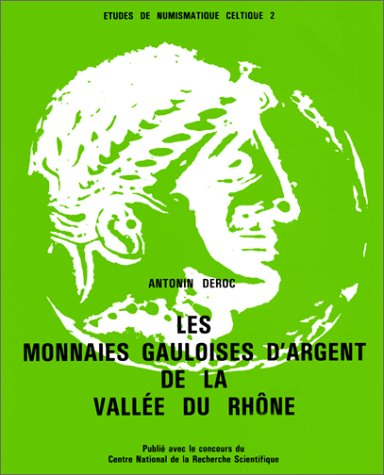 9782251602813: Les Monnaies Gauloises d'argent de la Vall�e du Rh�ne