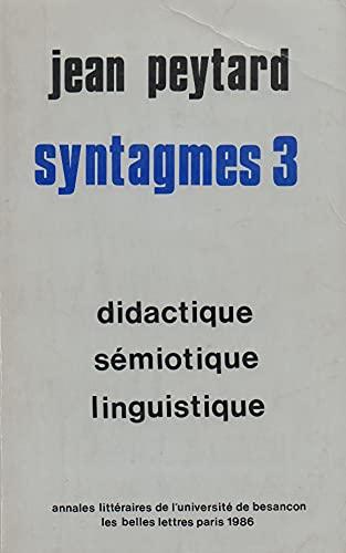 Syntagmes. N 3. Didactique, Semiotique, Linguistique: Jean Peytard