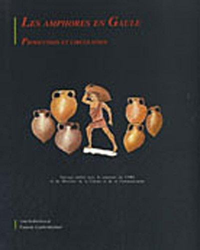 9782251604749: Les Amphores en Gaule: Production et circulation : table ronde internationale, Metz, 4-6 octobre 1990 (Serie Amphores) (French Edition)