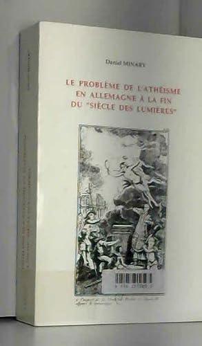"""Le Probleme De L'Atheisme En Allemagne A La Fin Du """"Siecle Des Lumieres"""": Minary, ..."""