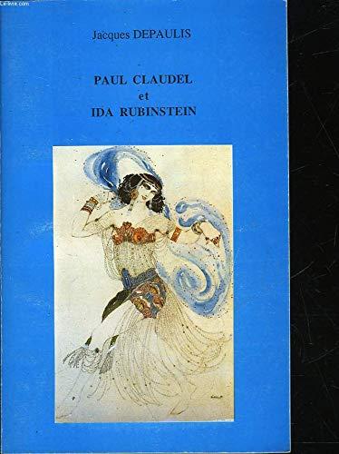 Paul Claudel et Ida Rubinstein: Une collaboration: Jacques Depaulis