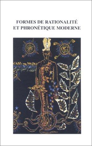 9782251605746: Formes de rationalité et phronétique moderne (Annales littéraires de l'Université de Besançon) (French Edition)