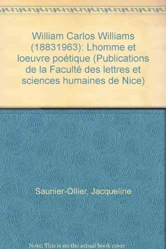9782251620176: William Carlos Williams : L'homme et l'oeuvre poétique (Publications de la Faculté des lettres et sciences humaines de Nice)