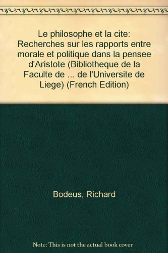 9782251662350: Le philosophe et la cité : Recherches sur les rapports entre morale et politique dans la pensée d'Aristote