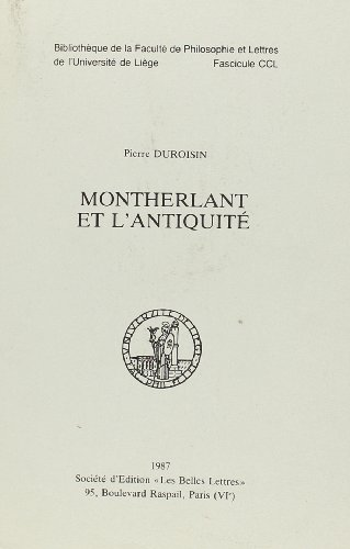 9782251662503: Montherlant et l'Antiquite (Bibliothèque de la Faculté de philosophie et lettres de lUniversité de Liège)