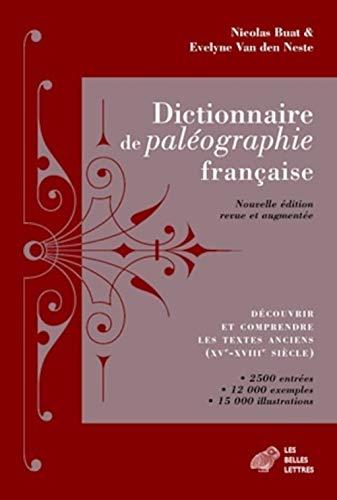 9782251693019: Dictionnaire de paléographie française: Découvrir et comprendre les textes anciens (XVe-XVIIIe siècle)