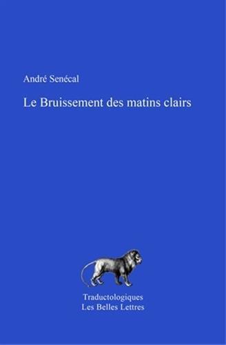 BRUISSEMENT DES MATINS CLAIRS -LE-: SENECAL ANDRE