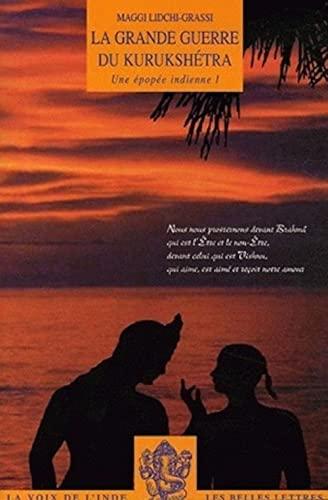 9782251720050: La Grande Guerre Du Kurukshetra: Une Epopee Indienne I (La Voix de L'Inde) (French Edition)