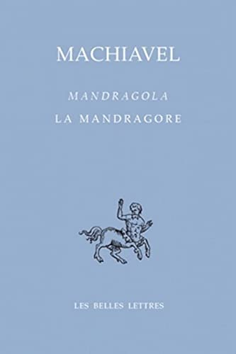 La Mandragore / Mandragola: Nicolas Machiavel