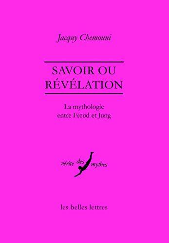 9782251730455: Savoir Ou Revelation: La Mythologie Entre Freud Et Jung (Verite Des Mythes) (French Edition)