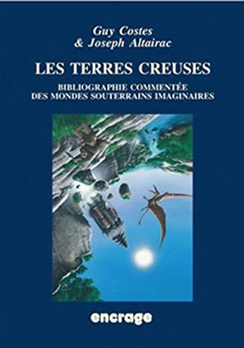 9782251741420: Les Terres creuses: Bibliographie commentée des mondes souterrains imaginaires