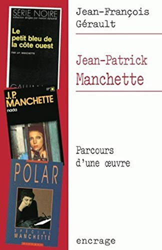 9782251741451: Jean-Patrick Manchette: Parcours d'une oeuvre