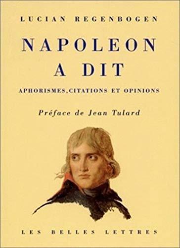 Napoléon a dit : Aphorismes, citations et: Lucian Regenbogen