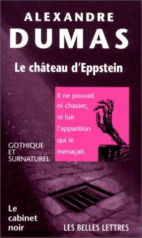 Le château d'Eppstein: Dumas, Alexandre