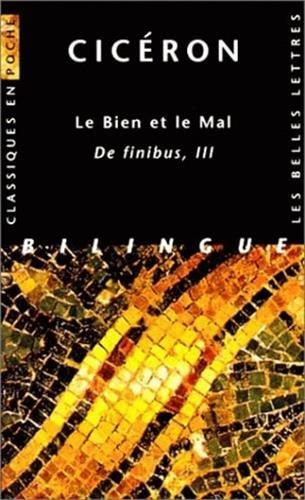 9782251799186: LE BIEN ET LE MAL. Tome 3, De finibus, Edition bilingue (Classiques en poche)