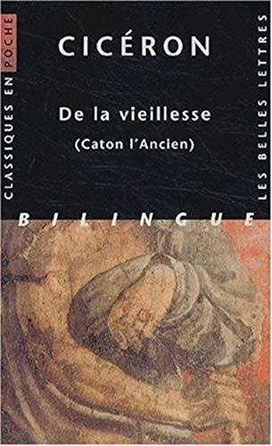 Ciceron, de la Vieillesse: (caton l'Ancien) (Classiques: Ciceron