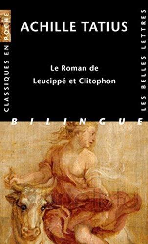 9782251802268: Achille Tatius, Le Roman de Leucippe Et Clitophon (Classiques En Poche) (French Edition)