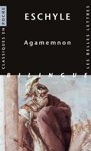 Agamemnon [edition bilingue]: Eschyle