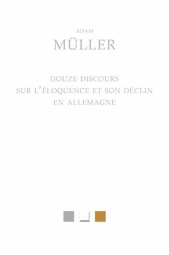 Douze discours sur l'éloquence et son déclin en Allemagne: Heinrich Müller, Adam