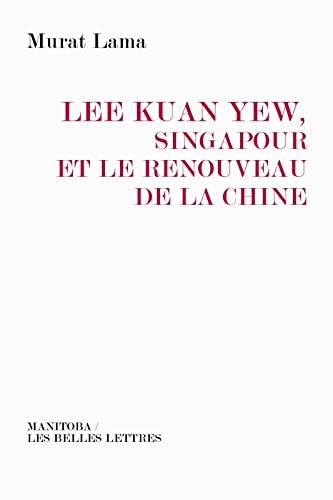 Lee Kuan Yew, Singapour et le renouveau: Murat Lama