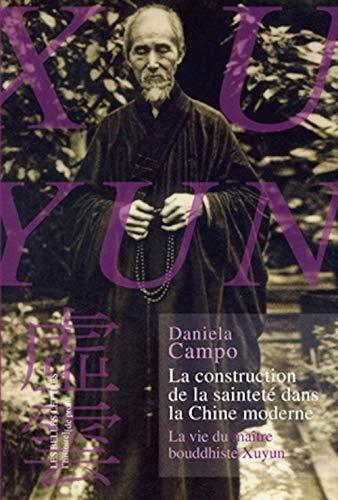 9782251900100: La Construction de La Saintete Dans La Chine Moderne: La Vie Du Maitre Bouddhiste Xuyun (Histoire de Profil) (French Edition)