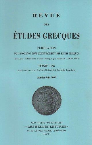 Revue des Etudes Grecques. T120 1/2 Vols: Laurianne Martinez-Sève; Christophe