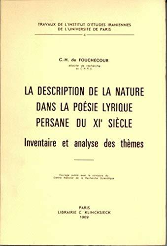 9782252005910: La Description De La Nature Dans La Poesie Lyrique Persane Du Xie Siecle: Inventaire Et Analyse Des Themes (Hors Collection Klincksieck) (French Edition)