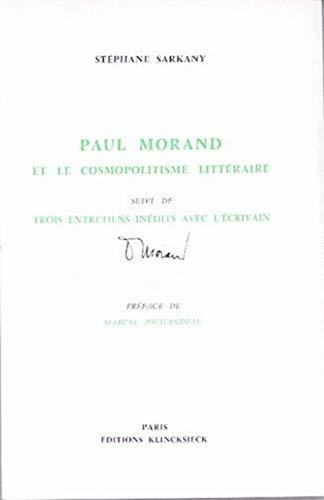 Paul Morand et le cosmopolitisme litteraire suivi de trois entretiens inedits avec l'ecrivain:...