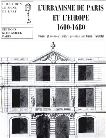 9782252009321: L' urbanisme de Paris et l'Europe, 1600-1680
