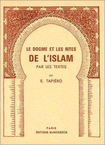 9782252010679: Le Dogme Et Les Rites de L'Islam (Etudes Arabes Et Islamiques) (French Edition)